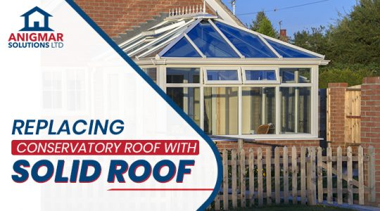 Replacing Conservatory Roof with Solid Roof